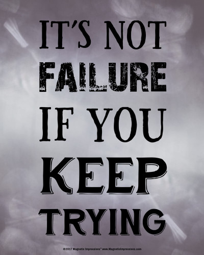 Inspirational Quotes Motivation: Not Failure If You Keep Trying Inspirational Quote 8 X 10