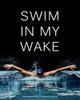 Unframed Swim in My Wake Women's Swimming Quote 8 x 10 Sport Poster Print