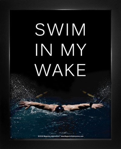 Framed Swim in My Wake Men's Swimming Quote 8 x 10 Sport Poster Print