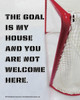 Unframed Ice Hockey Goalie My House Saying 8 x 10 Sport Poster Print