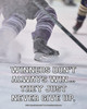 Unframed Ice Hockey Inspirational Winners Quote 8 x 10 Sport Poster Print