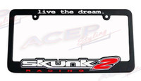 Skunk2 Live The Dream License Plate Frame