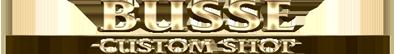 Busse Custom Shop