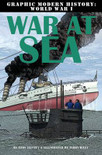 Graphic Modern History: WWI War At Sea
