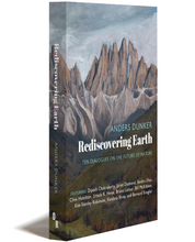 REDISCOVERING EARTH: Ten Dialogues on the Future of Nature