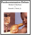 Paedocommunion Debate: Gentry v. Rayburn (MP3 downloads)