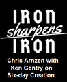 Iron Sharpens Iron Creation Interview of Ken Gentry (free mp3 download)