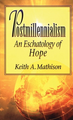 Postmillennialism (by Keith L. Mathison)