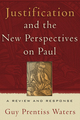 Justification & the New Perspectives on Paul (by Guy P. Waters)