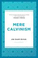 Mere Calvinism (book) (Jim Scott Orrick)
