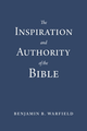 Inspiration and Authority of the Bible (Bk) (B. B. Warfield)