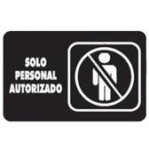 """7939 SEÑAL PLACA RIGIDA """"SOLO PERSONAL AUTORIZADO"""""""