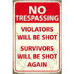 Trespassers will be shot Large Wall Sign - The Original Metal Sign Co. EAN:  5060339151021 www.the-village-sqaure.com