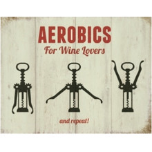 Aerobics Foe Wine Lovers  Mini Metal Wall Sign - The Original Metal Sign Co. EAN:  5060433458057 www.the-village-square.com