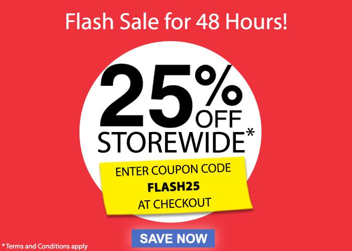FLASH SALE! Save 25% off storewide*!