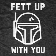 Fett Up With You T-Shirt
