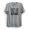 Sorry For What I Said When I Was Drunk Shirt gray
