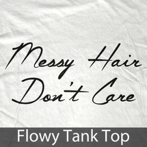 Messy Hair Don't Care Slouchy Tank top