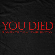You Died (For The Millionth Time) T-Shirt