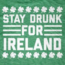 Stay Drunk For Ireland