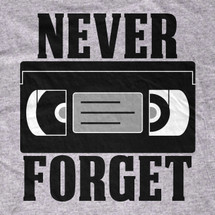 Never Forget VHS T-Shirt