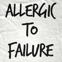 Allergic To Failure T-Shirt