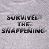 Survived The Snappening tshirt