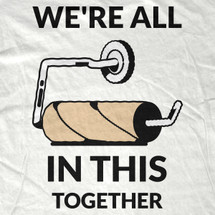 We're All In This Together T-Shirt