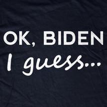 OK, Biden I guess... T-Shirt