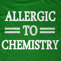 Allergic to Chemistry T-Shirt