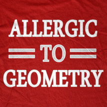 Allergic to Geometry T-Shirt
