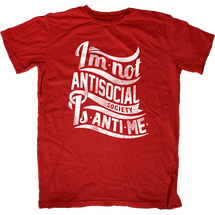 I'm Not Antisocial, Society is Anti-Me T-Shirt