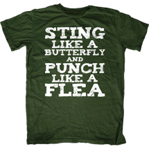 Sting like a Butterfly and Punch like a Flea Quote makes me T-Shirt