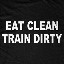 Eat, Clean, Train Dirty T-Shrit