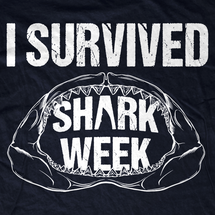 I Survived Shark Week! T-Shirt