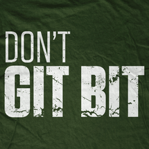 Don't Git Bit T-Shirt