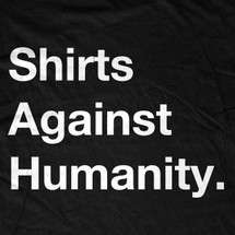 Shirts Against Humanity T-Shirt