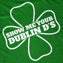 Show Me Your Dublin D's