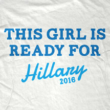 This Girl is Ready For Hillary