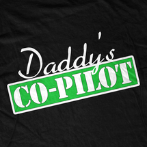 Daddy's Co-Pilot T-Shirt