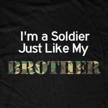 I'm a Soldier like my Brother T-Shirt