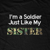 I'm a Soldier like my Sister T-Shirt