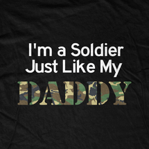 I'm a Soldier like my Daddy T-Shirt