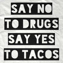Drugs and Tacos T-Shirt