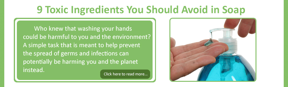 9 Toxic Ingredients to Avoid in Hand Soaps
