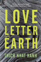 Love Letter to the Earth by Thich Nhat Hanh