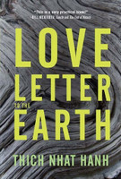 Love Letter to the Earth by Thich Nhat Hanh (2 for 1)