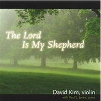 Violinist David Kim, in CD The Lord is My Shepherd