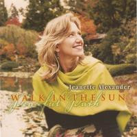 Walk in the Sun, CD with Jeanette Alexander