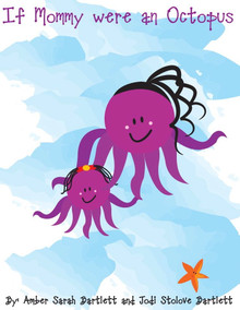 If Mommy were an Octopus